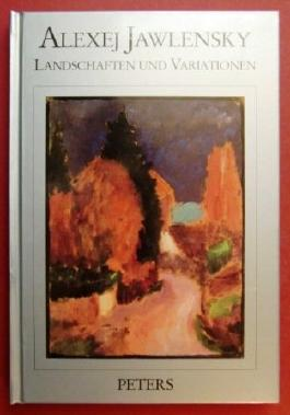 Alexej Jawlensky - Landschaften und Variationen