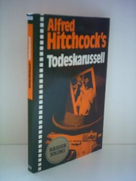 Alfred Hitchcock: Todeskarussell