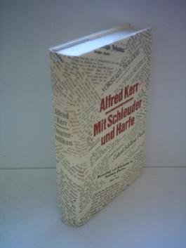 Alfred Kerr: Mit Schleuder und Harfe - Theaterkritiken aus drei Jahrzehnten