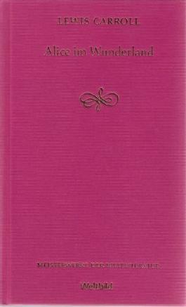 Alice im Wunderland Meisterwerke der Weltliteratur