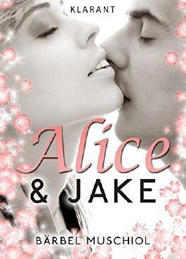 Alice und Jake. Erotischer Roman