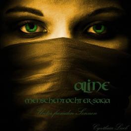 Aline - Menschentochter Saga Teil 2 - Unter fremden Sonnen