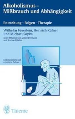 Alkoholismus - Missbrauch und Abhängigkeit: Entstehung - Folgen - Therapie