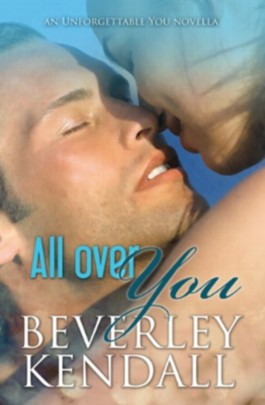 All Over You (Unforgettable You, Book 1.5)