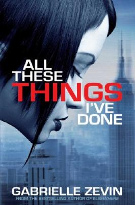 All These Things I've Done (Gabrielle Zevin Birthright Trilogy)