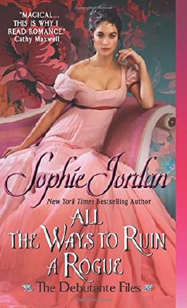 All the Ways to Ruin a Rogue: The Debutante Files