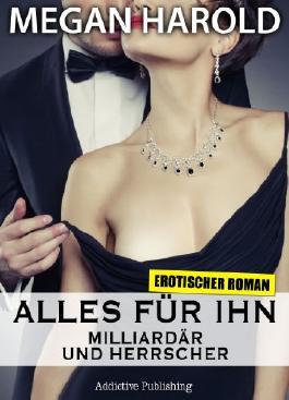 Alles für ihn: Erotischer Roman, Band 1