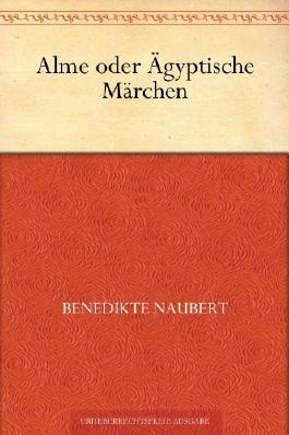 Alme oder Ägyptische Märchen (German Edition)