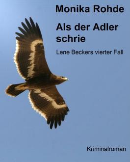 Als der Adler schrie - Lene Beckers vierter Fall (Lene Becker ermittelt)
