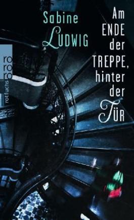 Am Ende der Treppe, hinter der Tür (Sabine Ludwig)
