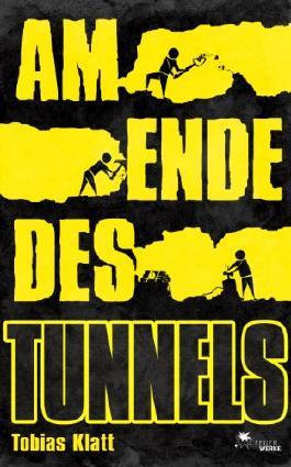 Am Ende des Tunnels: Der Roman zum Steglitz-Coup