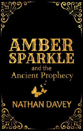 Amber Sparkle and the Ancient Prophecy (The Sparkle Trilogy)
