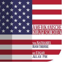 Amerikanische Kurzgeschichten. Von Nathaniel Hawthorne bis Edgar Allan Poe