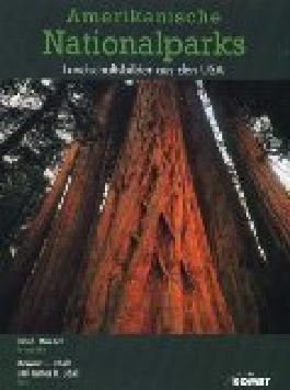 Amerikanische Nationalparks : Landschaftsbilder aus den USA. Sonderausgabe = National parks of America; 3898361012