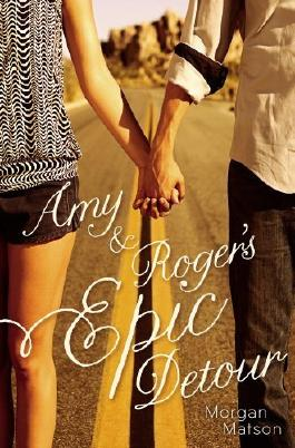 Amy & Roger's Epic Detour by Matson, Morgan (2010) Hardcover