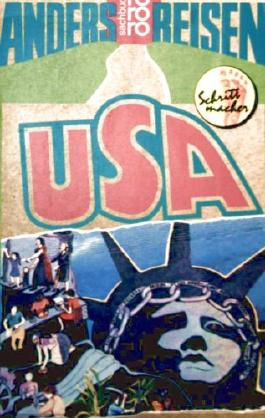 Anders reisen - USA - Ein Reisebuch in den Alltag (Schrittmacher - rororo Sachbuch) (Schrittmacher - rororo Sachbuch)
