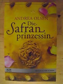 Andrea Olsen: Die Safranprinzessin