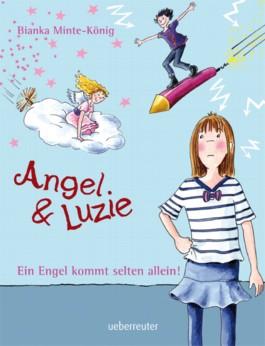 Angel & Luzie - Ein Engel kommt selten allein