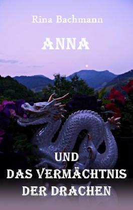 Anna und das Vermächtnis der Drachen