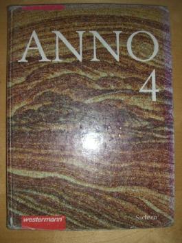 Anno - Geschichte für Gymnasien in Sachsen: ANNO, Ausgabe Sachsen, Bd.4, Vom Absolutismus bis zum Ersten Weltkrieg