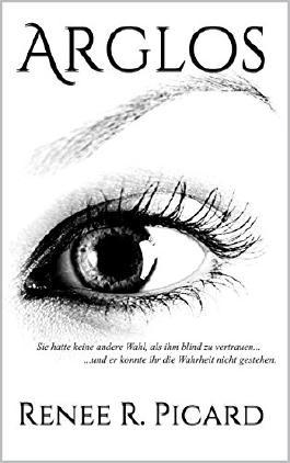 Arglos: Blindes Vertrauen - Blinde Liebe
