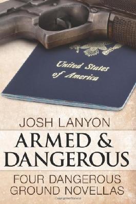 Armed and Dangerous: Four Dangerous Ground Novellas: 1