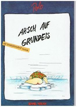 Arsch auf Grundeis (Cartoons) 3894600349