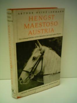 Arthur - Heinz Lehmann: Hengst Maestoso Austria - Die Liebesgeschichte zweier Menschen und eines edlen Pferdes