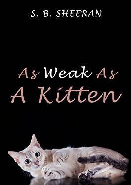 As Weak As a Kitten