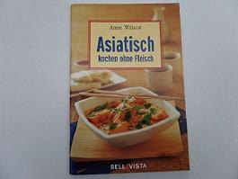 Asiatisch kochen ohne Fleisch