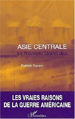 Asie centrale, le nouveau grand jeu