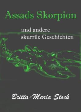 Assads Skorpion: und andere skurrile Geschichten