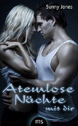 Atemlose Nächte mit dir - Erotischer Liebesroman