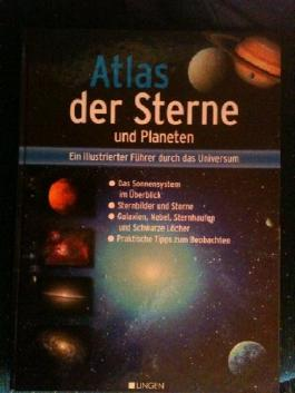 Atlas der Sterne und Planeten - Ein illustrierter Führer durch das Universum
