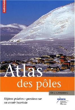 Atlas des pôles : Régions polaires : questions sur un avenir incertain