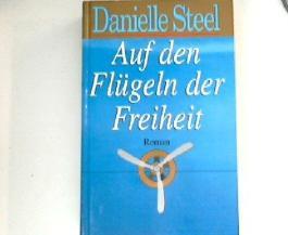 Auf den Flügeln der Freiheit : Roman. Aus dem Amerikan. von Inge Wehrmann
