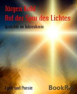 Auf der Spur des Lichtes: Gedichte im Jahreskreis
