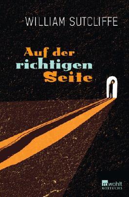 """Vaizdo rezultatas pagal užklausą """"Auf der richtigen Seite von William Sutcliffe"""""""
