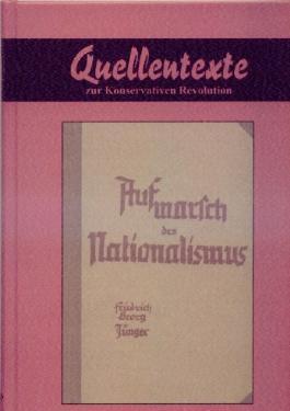 Aufmarsch des Nationalismus. (Quellentexte zur Konservativen Revolution, Die Nationalrevolutionäre, Band 11)
