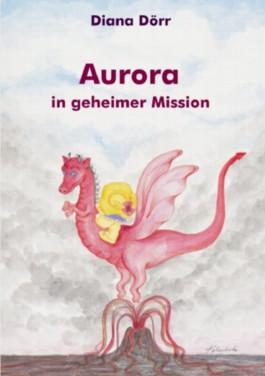 Aurora in geheimer Mission (Diana Dörr)