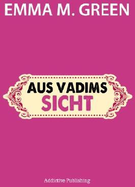 Aus Vadims Sicht (Du + Ich: Wir Zwei)