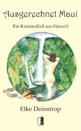 Ausgerechnet Maui: Ein Kriminalfall aus Hawai`i