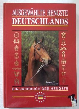 Ausgewählte Hengste Deutschlands 1996/97. Ein Jahrbuch der Hengste