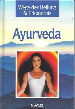 Ayurveda : Wege Der Heilung & Erkenntnis