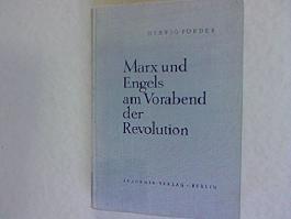 Marx und Engels am Vorabend der Revolution. Die Ausarbeitung der politischen Richtlinien für die deutsche Kommunisten