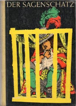 Der Sagenschatz. Eine Sammlung alter deutscher Sagen