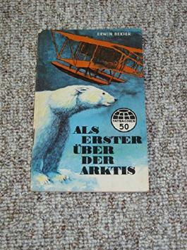 Tatsachen. 50. Als erster über der Arktis