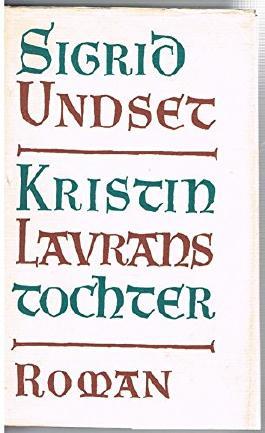 Kristin Lavrans Tochter: Alle drei Bücher in einem Band: Der Kranz, Die Frau und Das Kreuz
