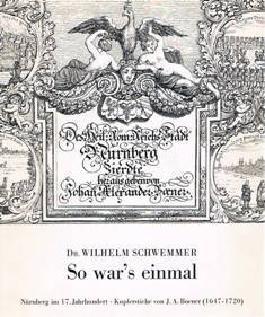 So war's einmal Nürnberg im 17. Jahrh, Kupferstiche von J.A.Boener (1647-1720)