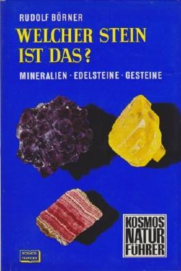 Welcher Stein ist das? Mineralien, Edelsteine, Gesteine (Kosmos Naturführer)